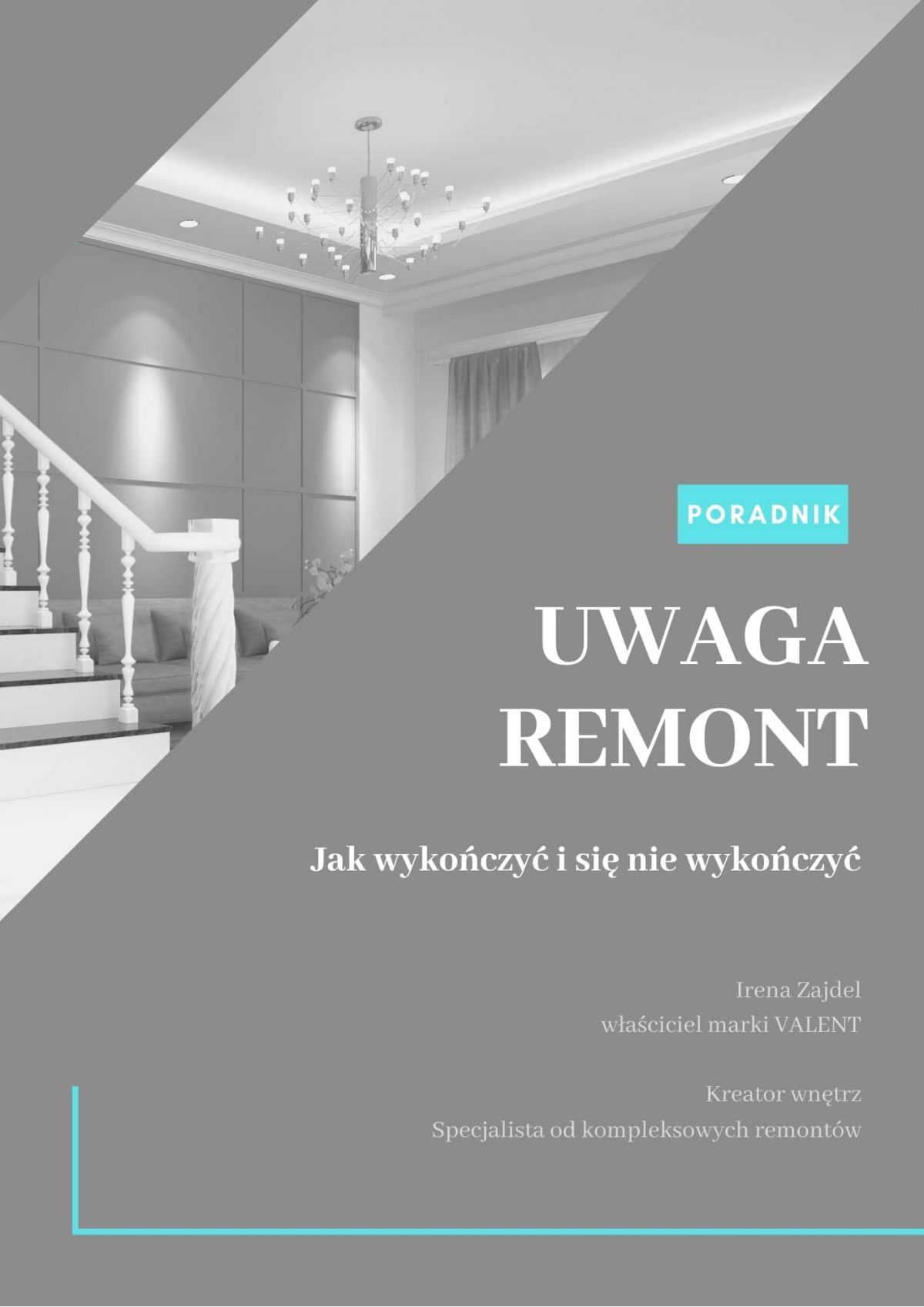 Poradnik remontowy architekta wnętrz - remont domu / mieszkania krok po kroku